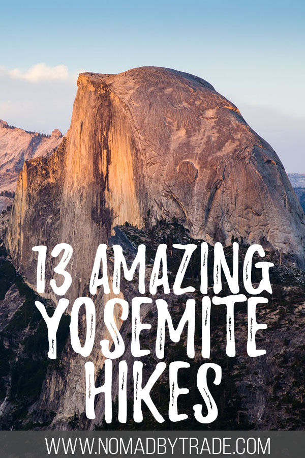 "Photo of Half Dome with text overlay reading ""13 amazing Yosemite hikes"""