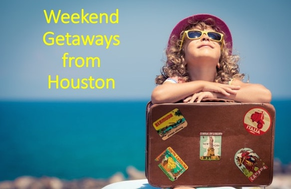 Weekend Getaways from Houston