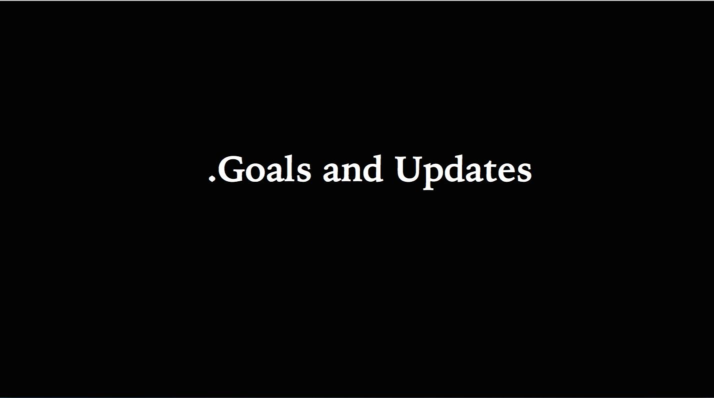 Goals and Updates