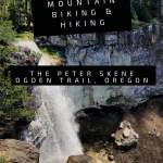 Mountain Biking and Hiking the Peter Scene Ogden Trail Oregon