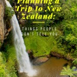Tips for Planning a Trip to New Zealand: Things People Don't Tell You About New Zealand