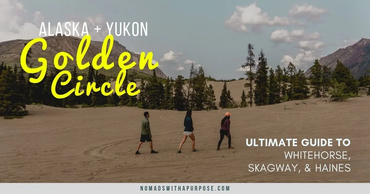 Golden Circle of Yukon + Alaska: Guide to Whitehorse