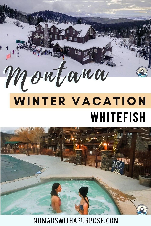 Montana Winter Vacation Whitefish