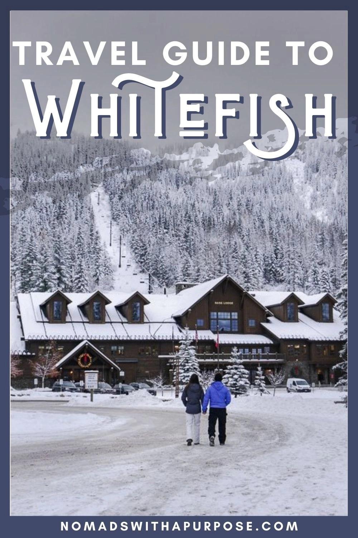 Travel Guide To Whitefish Resort