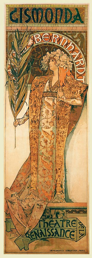 Alphone Mucha's brilliant bigger-than-life-size Art Nouveau poster of Sarah Bernhardt in Gismonda. The actress wears a golden Byzantine gown with orchids in her hair, holding a palm frond, with her head outlined by an arc like a halo. See it at the Mucha Museum, Prague