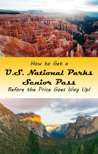 Pin - How to Get a U.S. National Parks Senior Pass, before the price goes way up.