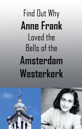 Learn why Anne Frank loved the bells of the Amsterdam Westerkerk and Tower - pinnable image