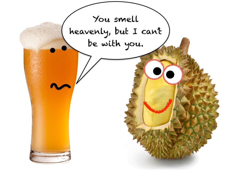 durians and alcohol cannot be together