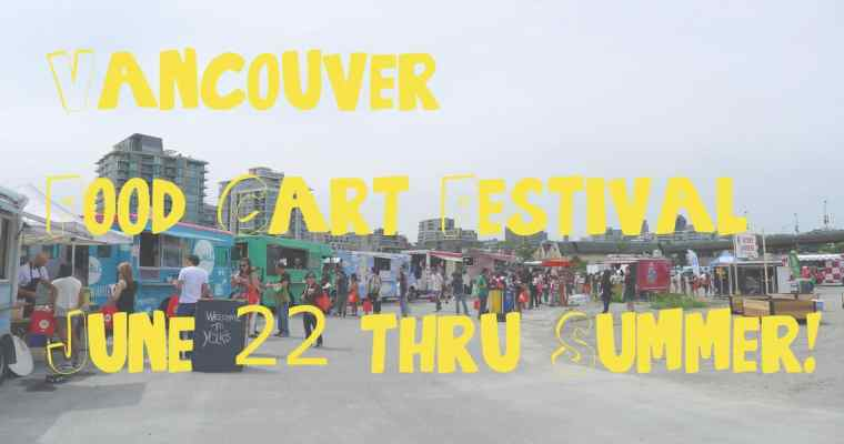 Vancouver Food Cart Festival 2014 | Summer Time Street Food