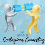 Contagious Connecting