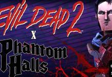 Phantom Halls - Evil Dead 2