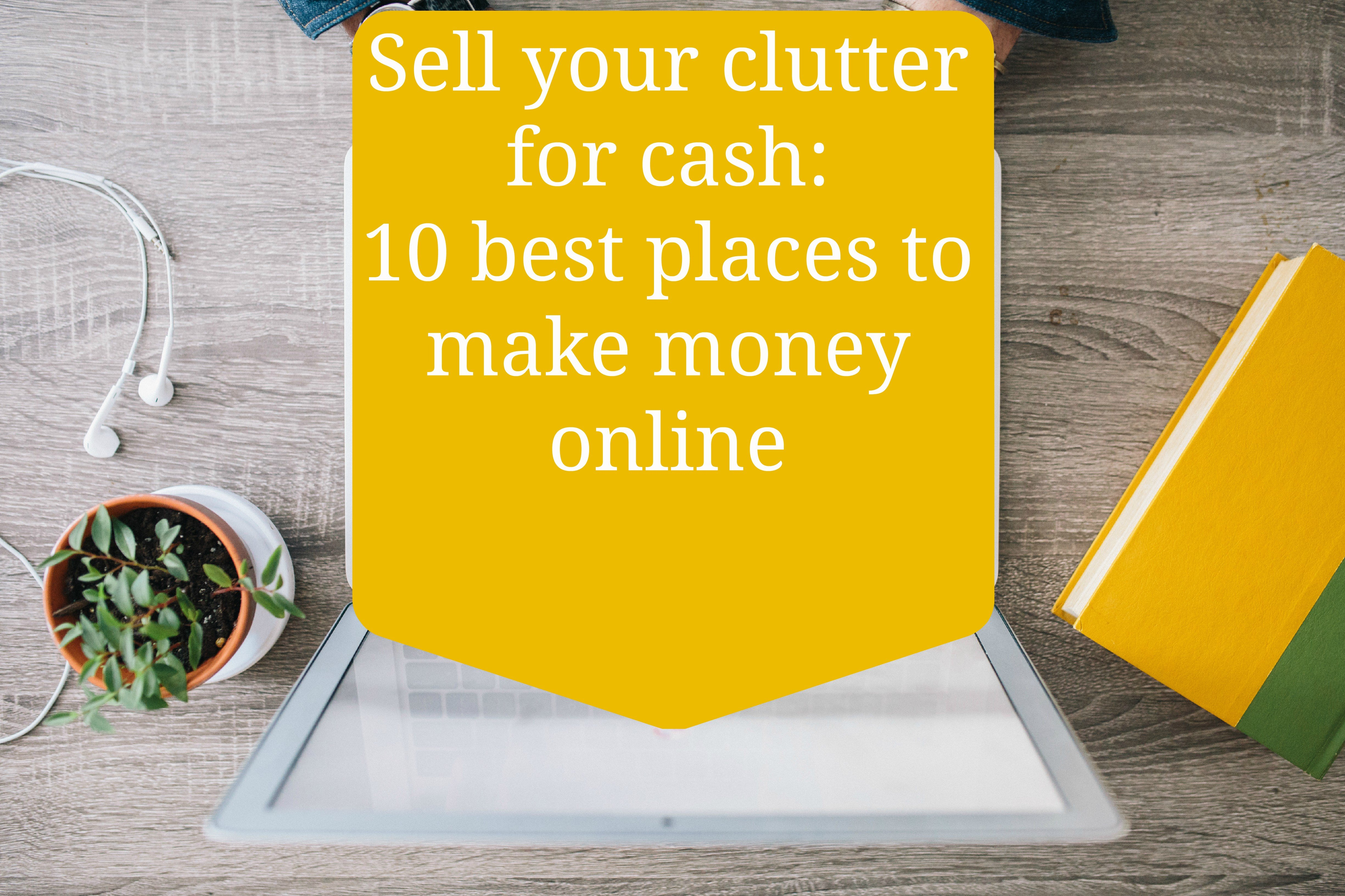 Sell your clutter for cash: 10 best places to make money online