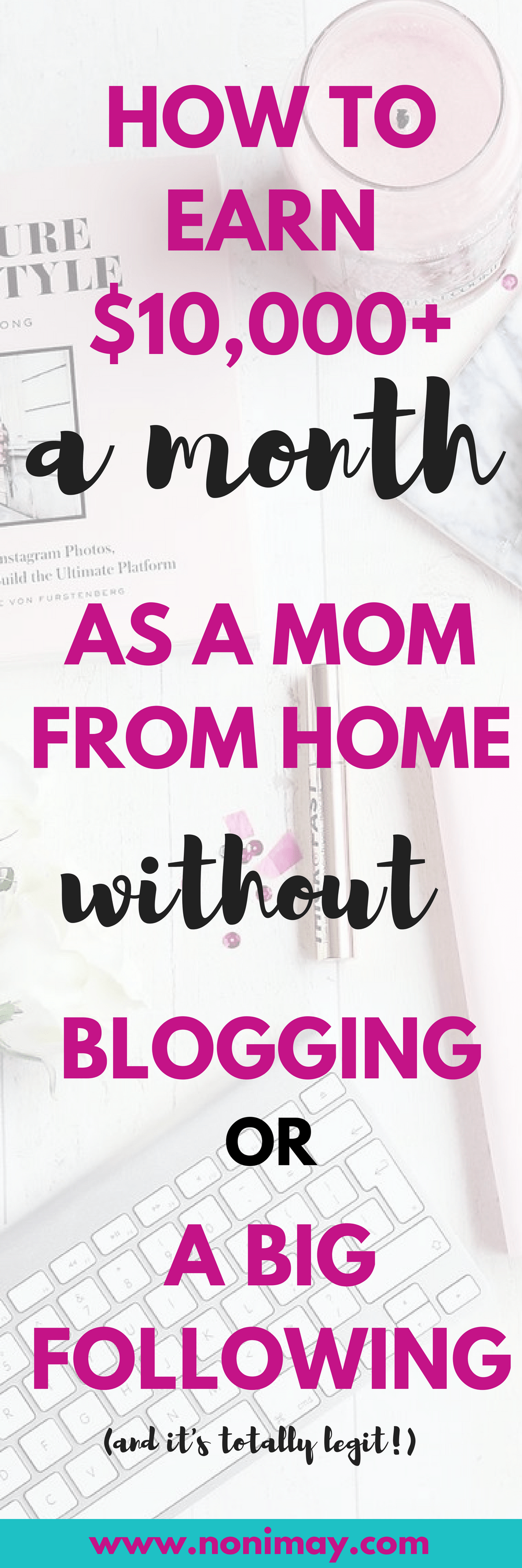How to earn $10,000 a month as a mom without blogging or a big following and it's totally legit
