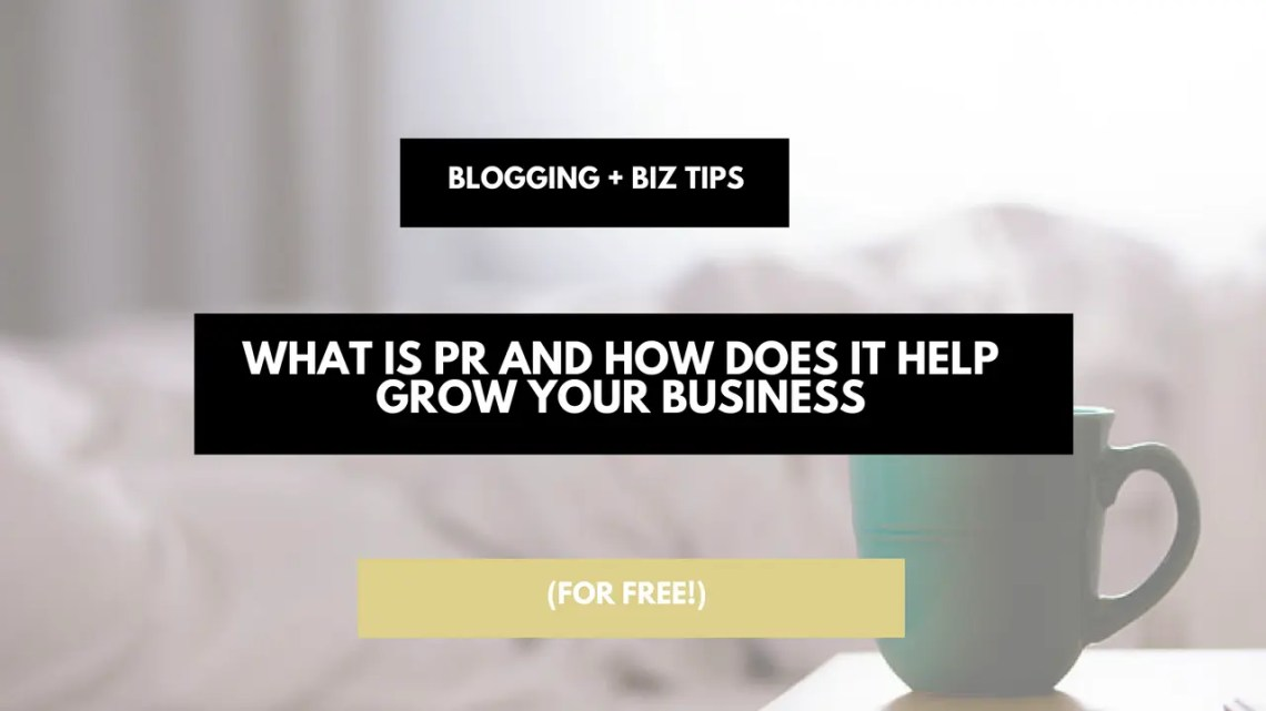 What is PR? And how can Free Publicity or PR help me grow my business or blog?