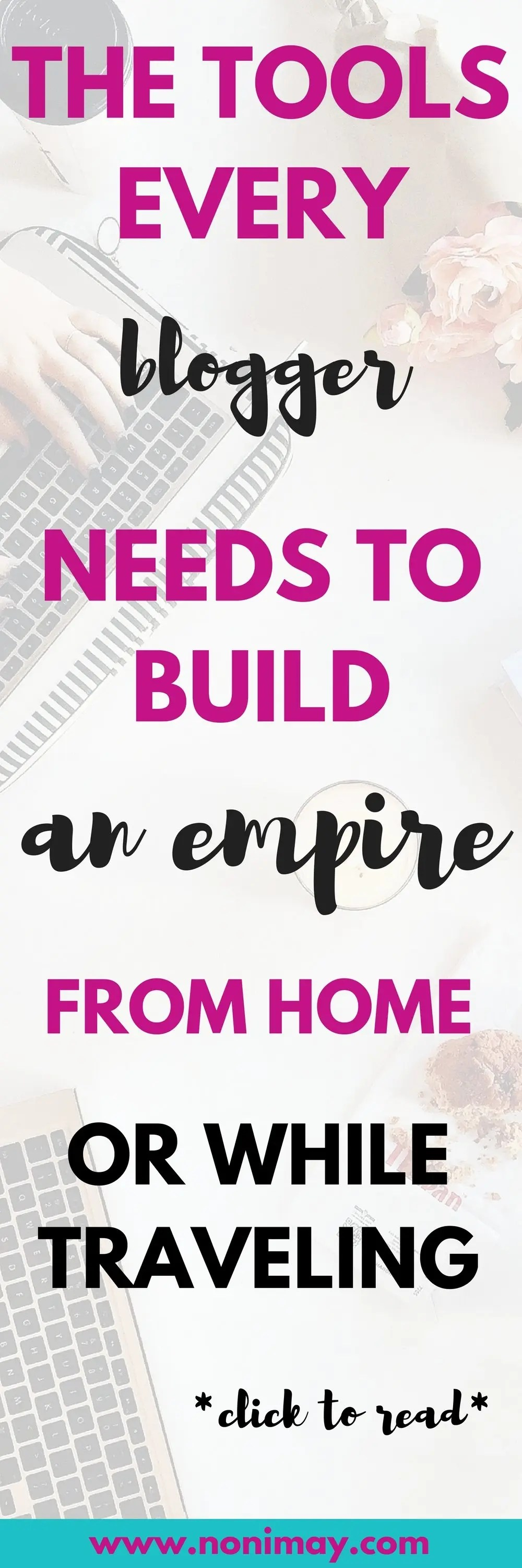The tools every blogger needs to build an empire from home or while traveling