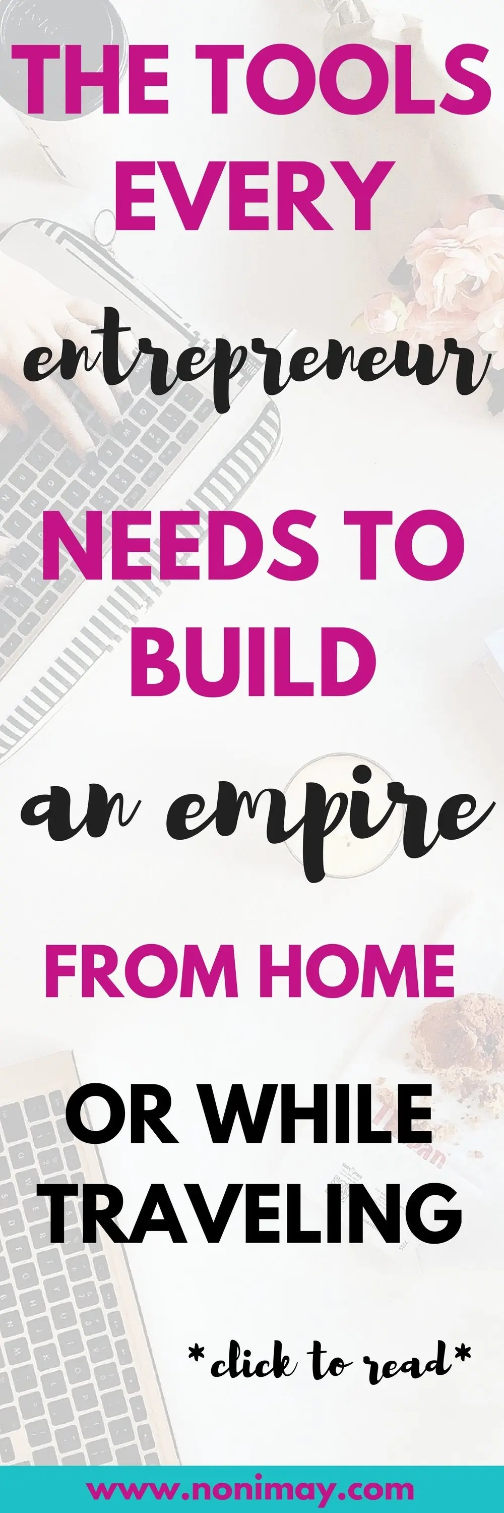 The tools every entrepreneur needs to build an empire from home or while traveling