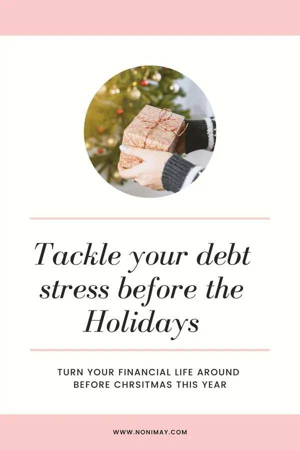 Tackle your debt stress before the holidays. Turn your financial life around before Christmas this year
