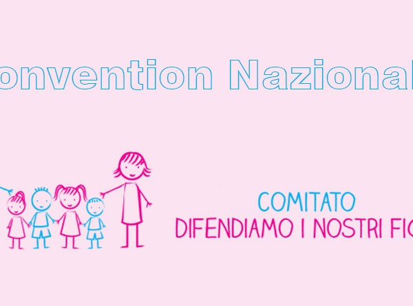 Convention Nazionale - Comitato Difendiamo I Nostri Figli