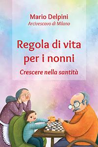 Libretto Regola di vita nonni Arcivescovo di Milano