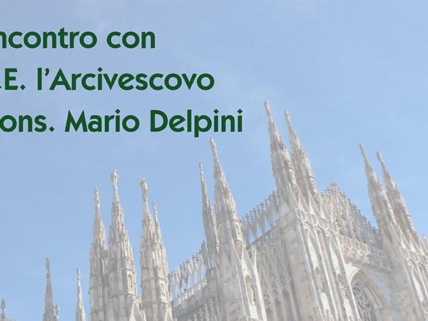 Incontro con Arcivescovo di Milano S.E. Mons. Mario Delpini