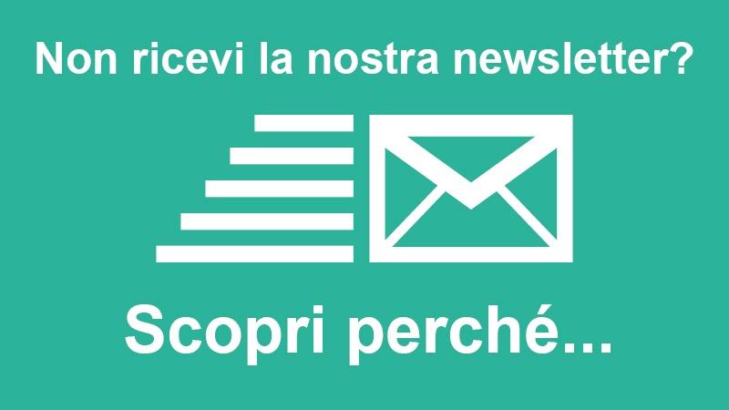 Non ricevi la nostra newsletter?