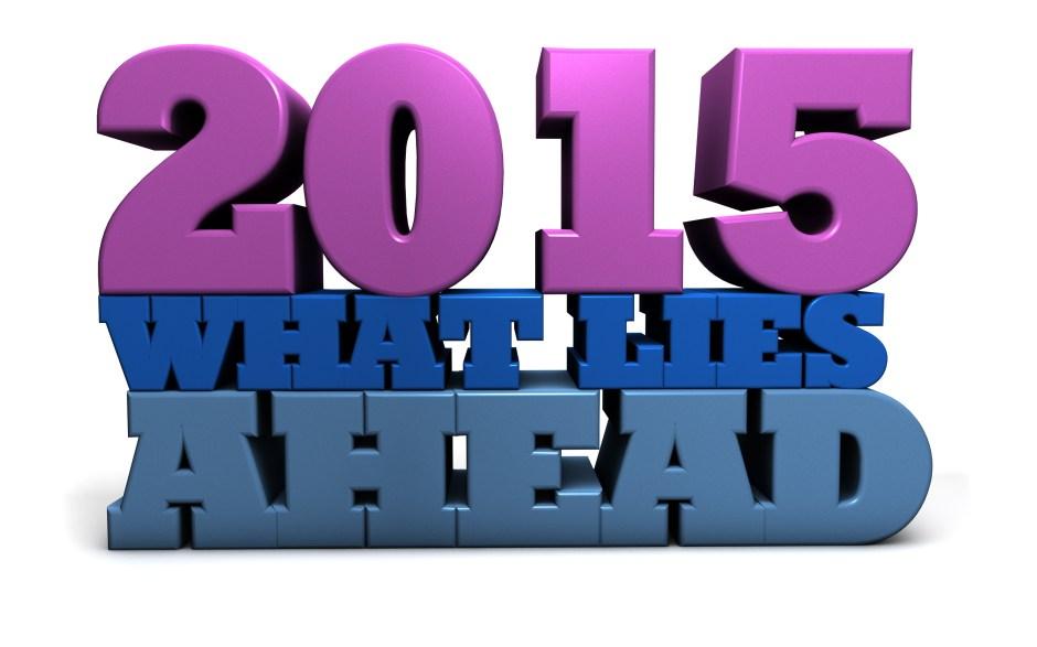 2015 what lies ahead