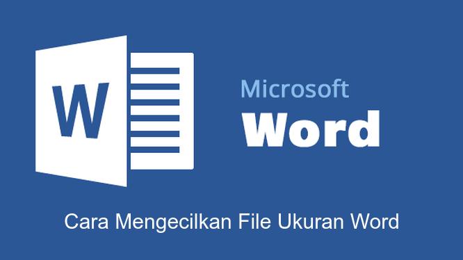 cara mengecilkan file word