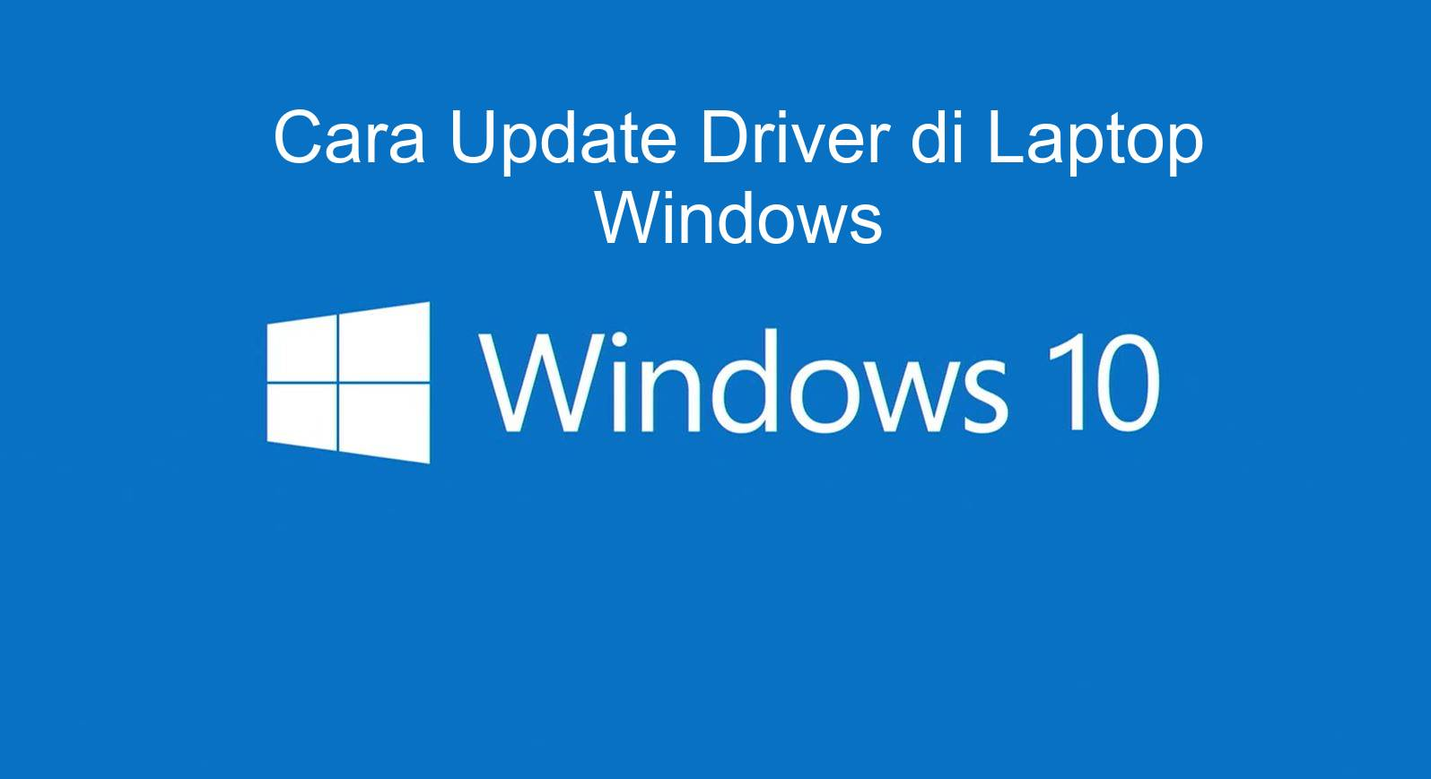 cara update driver laptop windows 10