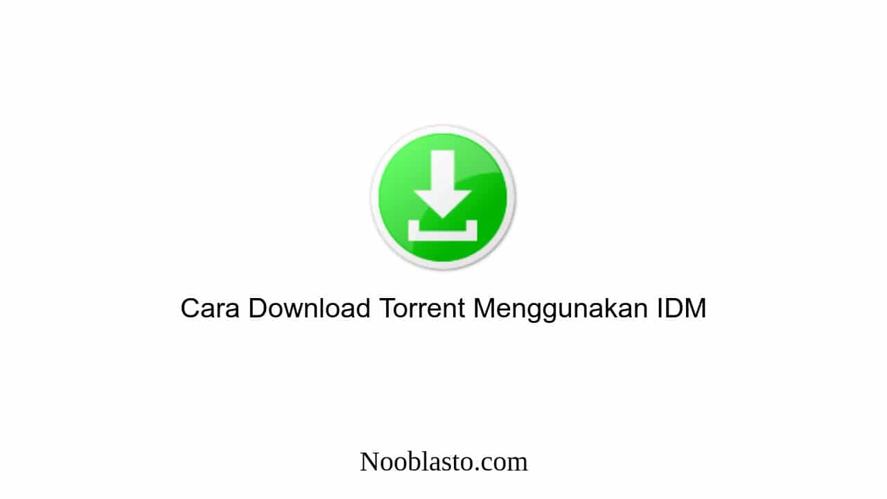 cara download torrent dengan idm