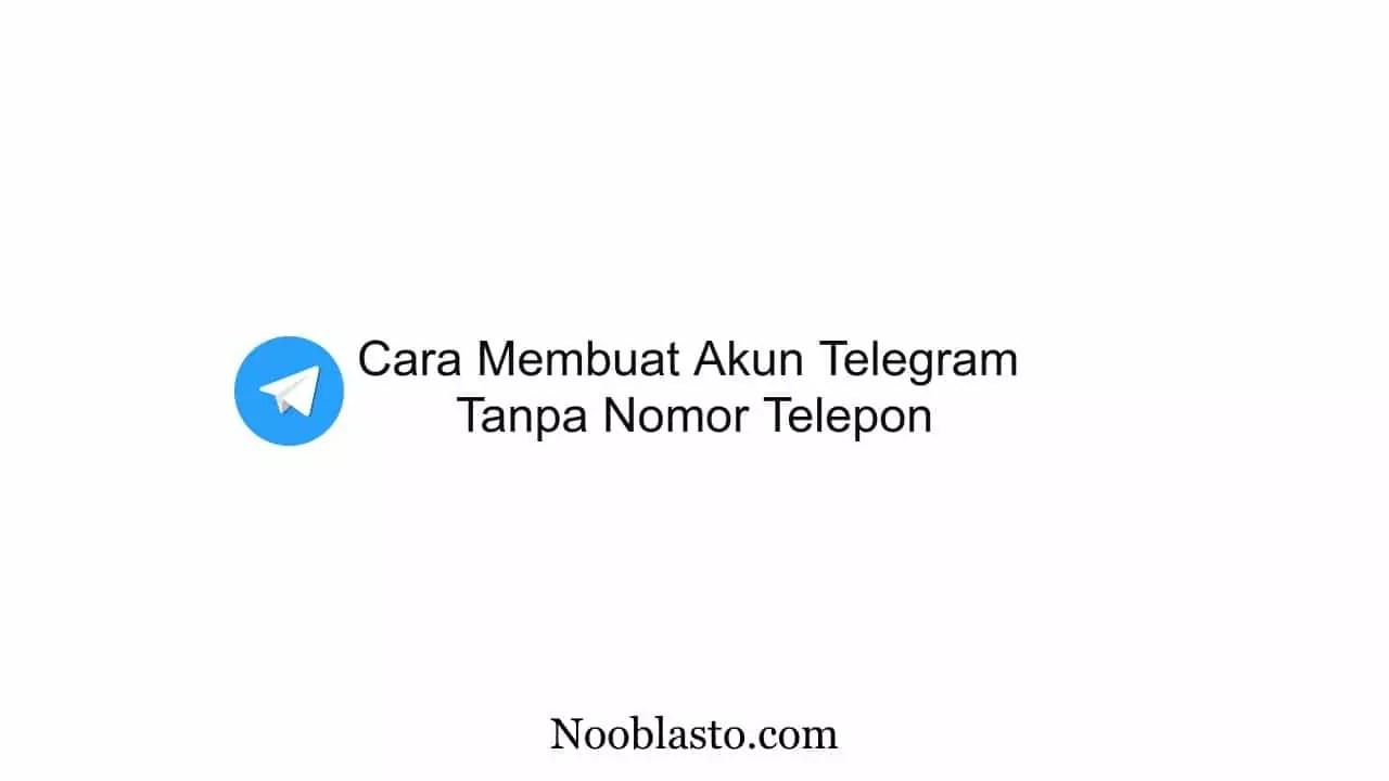 cara membuat akun telegram tanpa nomor telepon
