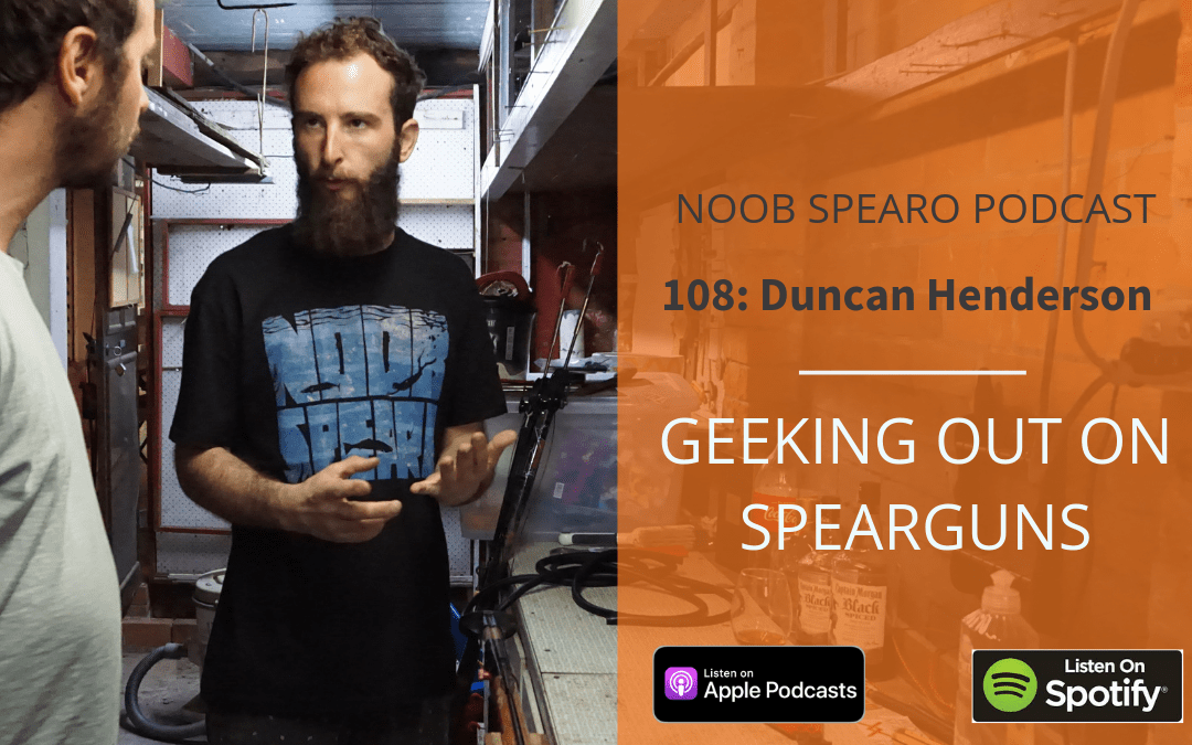 NSP:108 Duncan Henderson Geeking out on Spearguns
