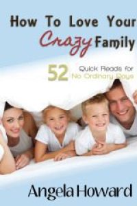 How to Love Your Crazy Family