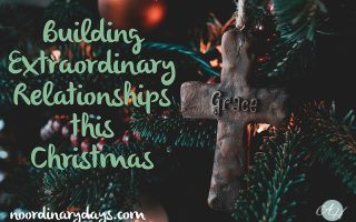 Building Extraordinary Relationships this Christmas