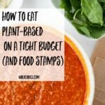 How to eat plant-based on a tight budget (and food stamps)