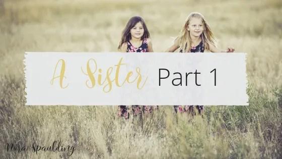 A Sister Part 1