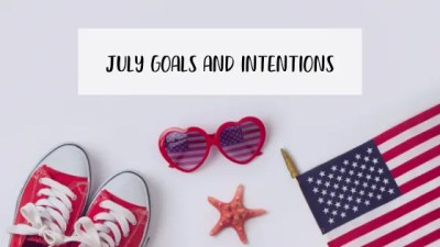 July Goals and Intentions
