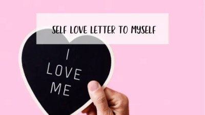 Self Love Letter- Me, Myself and I