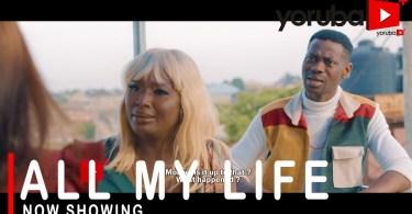 All My Life Latest Yoruba Movie 2021 Drama