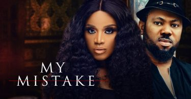 My Mistake – Nollywood Movie