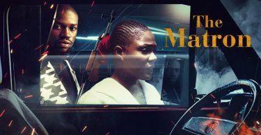 The Matron – Nollywood Movie