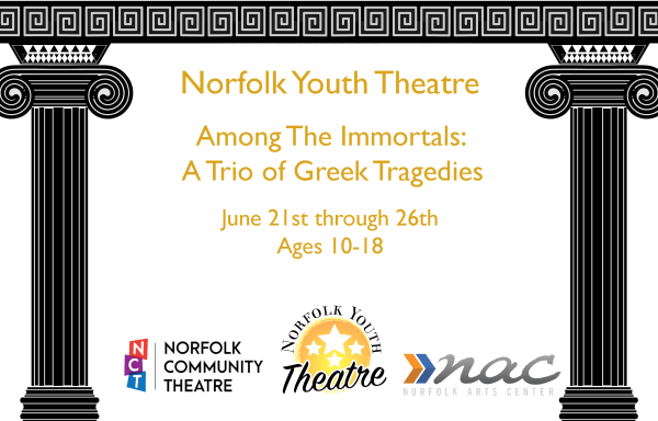"""""""Among The Immortals"""" A trio of Greek tragedies Norfolk Youth Theatre – CAMP"""
