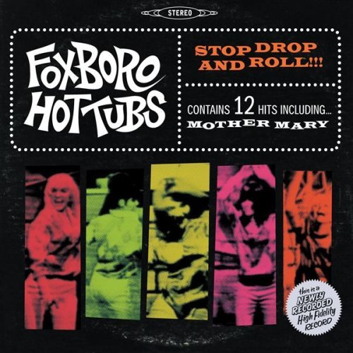 The Foxboro Hot Tubs - Stop Drop and Roll