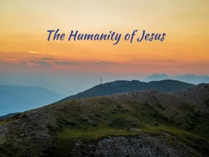 the-humanity-of-jesus