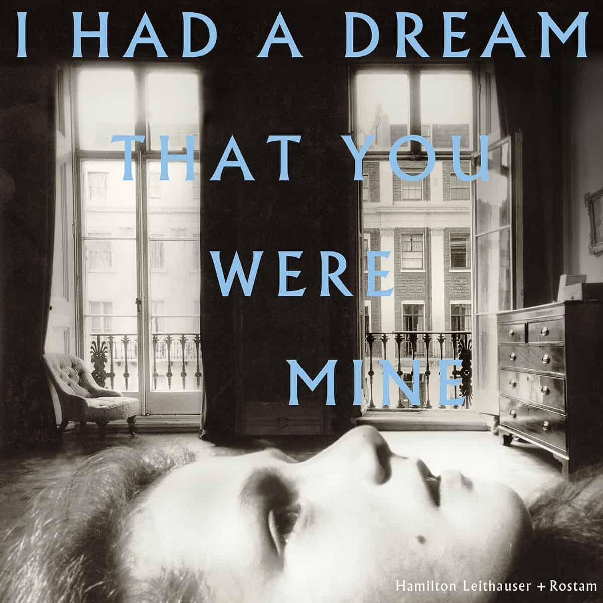 Hamilton Leithauser Rostam I Had A Dream That You Were Mine
