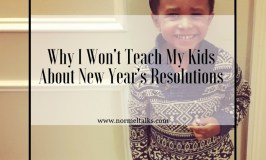 Why I Won't Teach My Kids About New Year's Resolutions