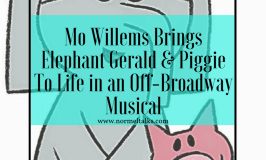 Mo Willems Brings Elephant Gerald & Piggie To Life in an Off-Broadway Musical