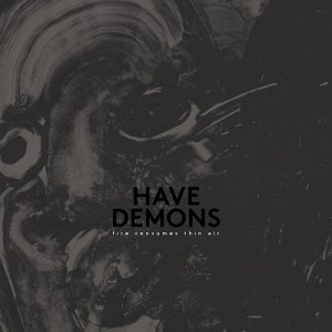 HAVE DEMONS : FIRE CONSUMES THIN AIR (cover)