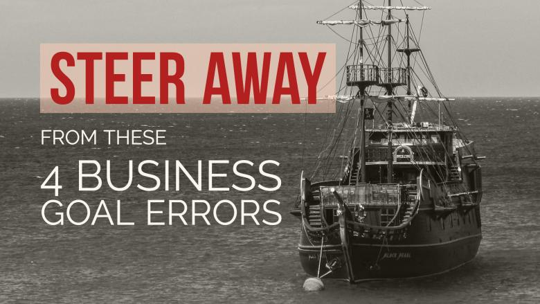 4 Business Goal Errors to Avoid