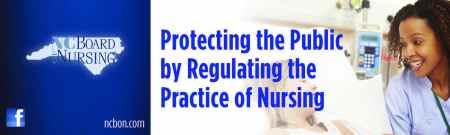 NC Board of Nursing Protecting the Public y Regulating the Practice of Nursing