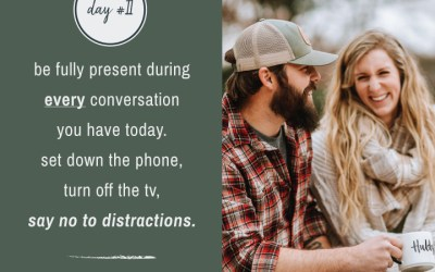 Mindfulness Challenge Day 11: Be Fully Present During Every Conversation You Have Today